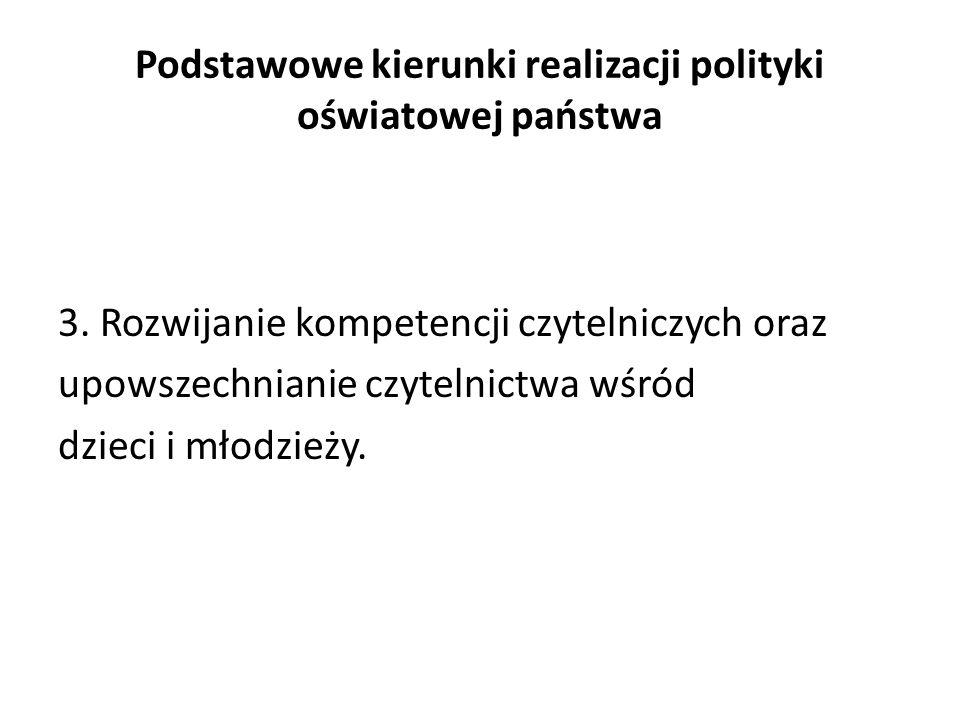 Podstawowe kierunki realizacji polityki oświatowej państwa 3.