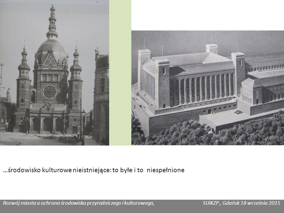 Rozwój miasta a ochrona środowiska przyrodniczego i kulturowego, SUiKZP, Gdańsk 18 września 2015 Katarzyna Józefowicz, Habitat …środowisko kulturowe nieistniejące: to byłe i to niespełnione