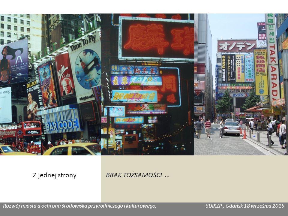 Rozwój miasta a ochrona środowiska przyrodniczego i kulturowego, SUiKZP, Gdańsk 18 września 2015 Katarzyna Józefowicz, Habitat Z jednej strony BRAK TOŻSAMOŚCI …