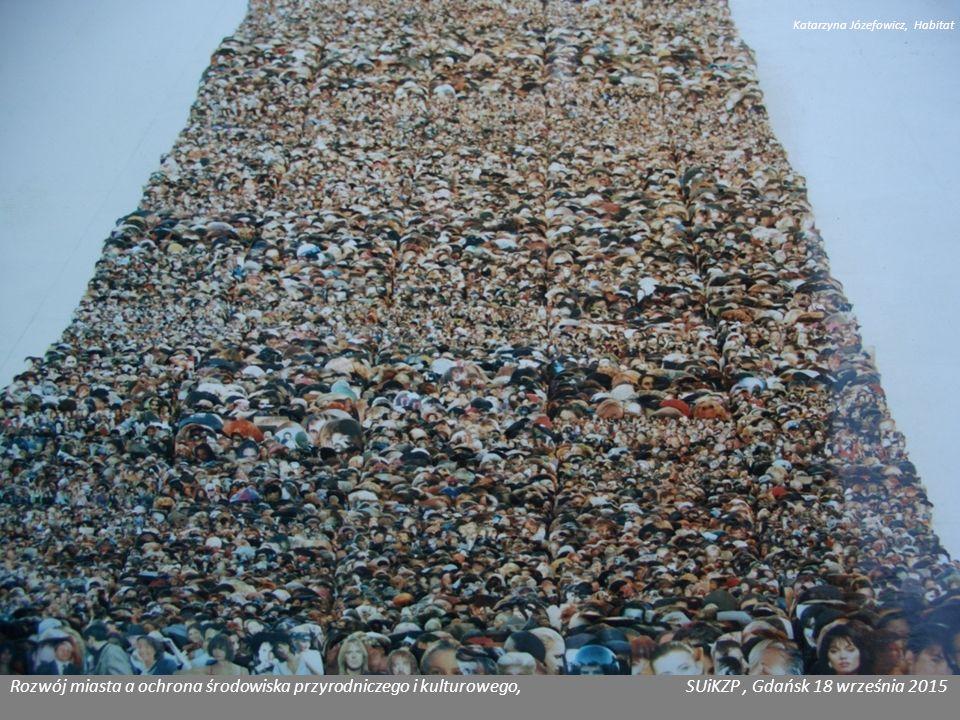 Rozwój miasta a ochrona środowiska przyrodniczego i kulturowego, SUiKZP, Gdańsk 18 września 2015 Katarzyna Józefowicz, Habitat 1945 2015 WSPÓŁCZWSNOŚĆ PRZESZŁOŚĆ MIĘDZYPRZESZŁÓŚĆ ZAPRZESZŁOŚĆ