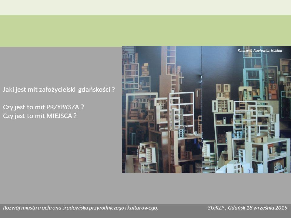 Rozwój miasta a ochrona środowiska przyrodniczego i kulturowego, SUiKZP, Gdańsk 18 września 2015 Katarzyna Józefowicz, Habitat Poszukiwania gdańskości – konkursy na projekt KAMIENICY GDAŃSKIEJ 1902 2004