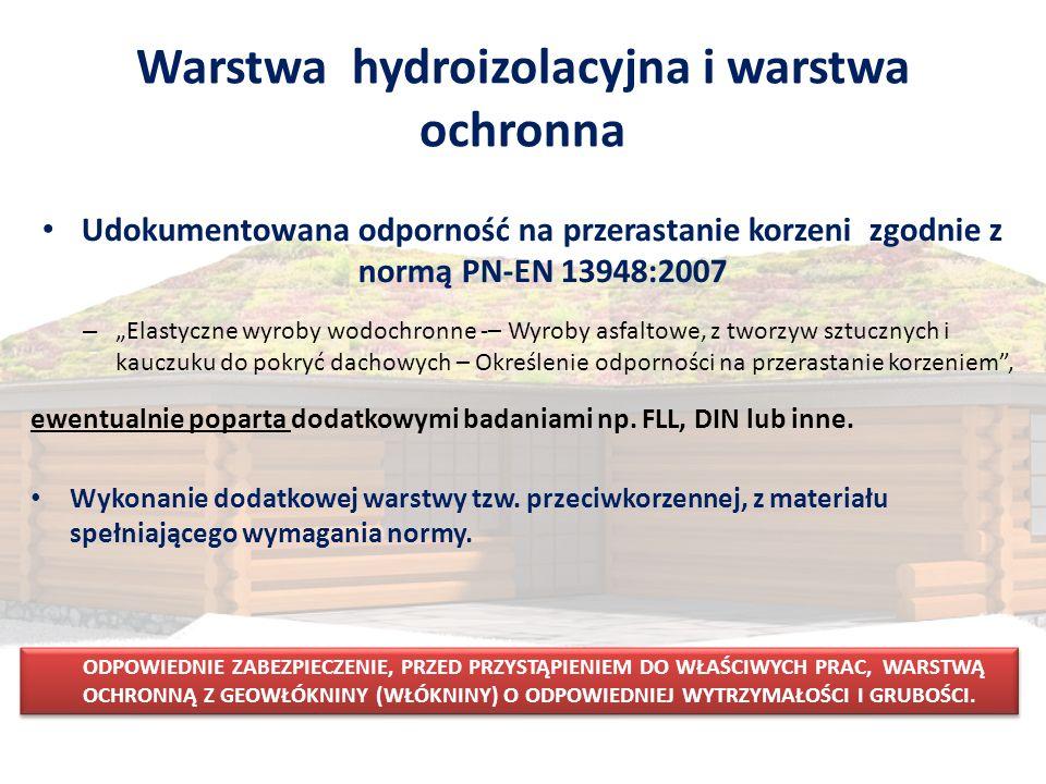 """Warstwa hydroizolacyjna i warstwa ochronna Udokumentowana odporność na przerastanie korzeni zgodnie z normą PN-EN 13948:2007 – """"Elastyczne wyroby wodo"""