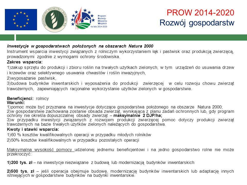 PROW 2014-2020 Rozwój gospodarstw Inwestycje w gospodarstwach położonych na obszarach Natura 2000 Instrument wsparcia inwestycji związanych z rolniczym wykorzystaniem łąk i pastwisk oraz produkcją zwierzęcą, prowadzonymi zgodnie z wymogami ochrony środowiska.