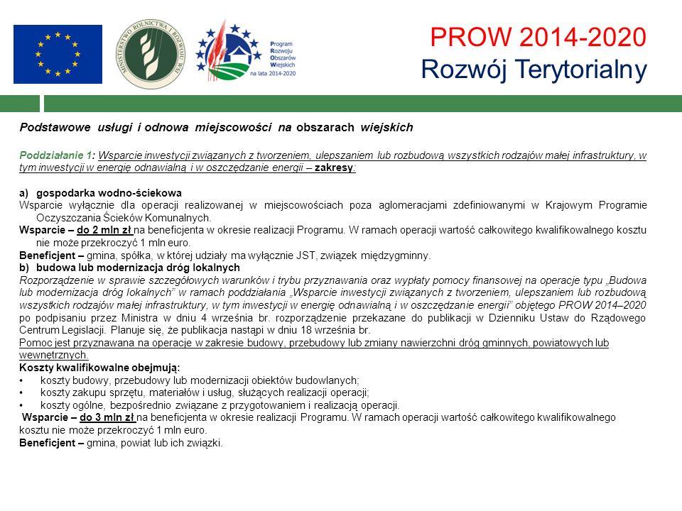 PROW 2014-2020 Rozwój Terytorialny Podstawowe usługi i odnowa miejscowości na obszarach wiejskich Poddziałanie 1: Wsparcie inwestycji związanych z two