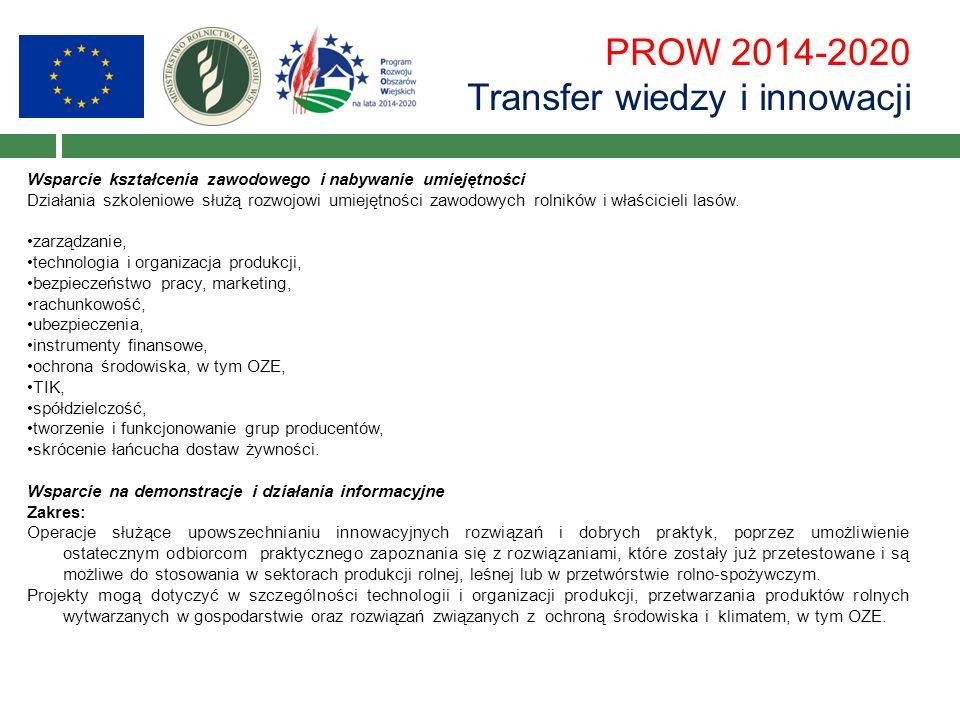 PROW 2014-2020 Transfer wiedzy i innowacji Wsparcie kształcenia zawodowego i nabywanie umiejętności Działania szkoleniowe służą rozwojowi umiejętności zawodowych rolników i właścicieli lasów.