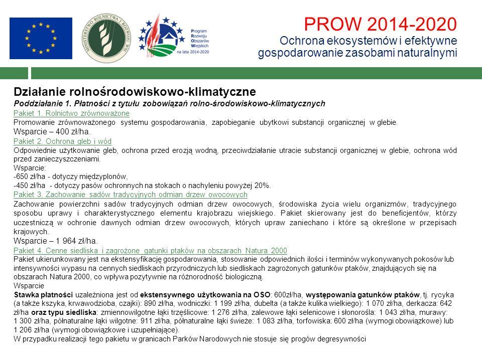 PROW 2014-2020 Ochrona ekosystemów i efektywne gospodarowanie zasobami naturalnymi Działanie rolnośrodowiskowo-klimatyczne Poddziałanie 1. Płatności z