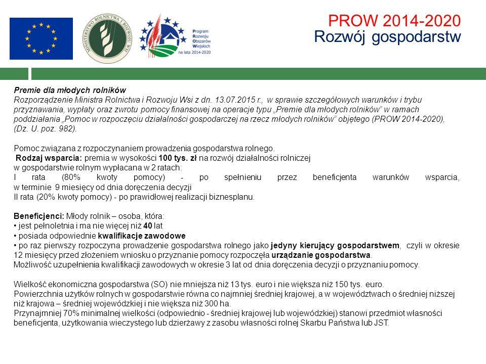 PROW 2014-2020 Rozwój gospodarstw Premie dla młodych rolników Rozporządzenie Ministra Rolnictwa i Rozwoju Wsi z dn. 13.07.2015 r., w sprawie szczegóło