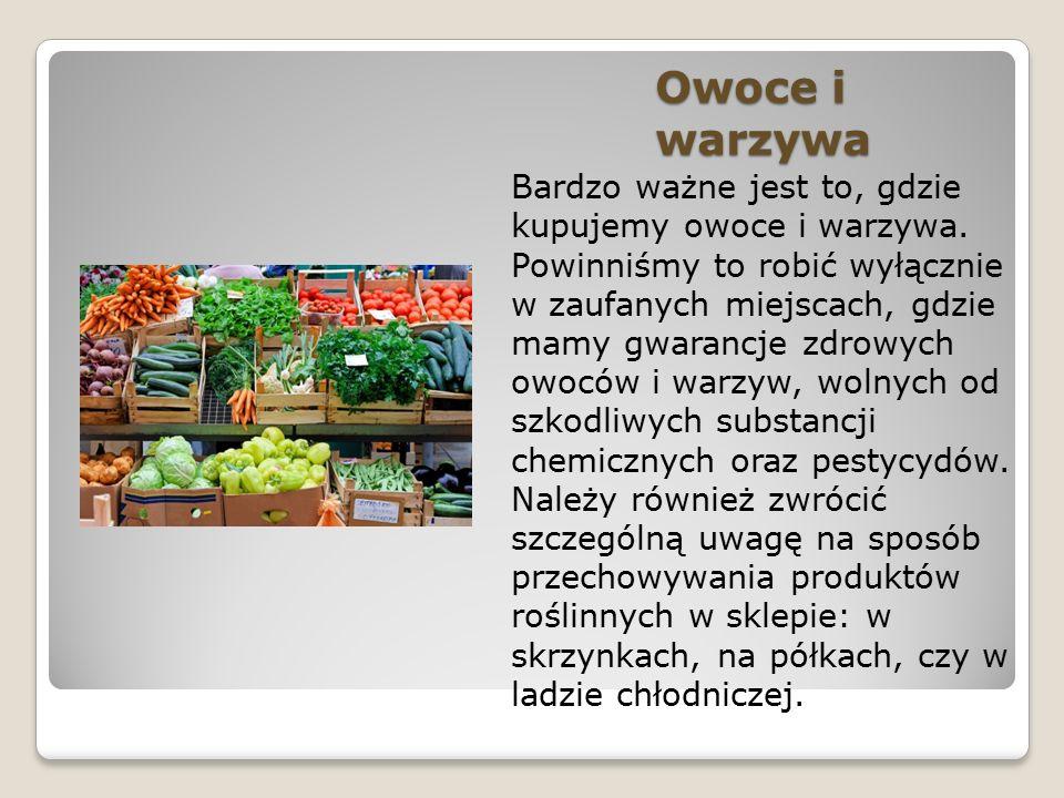 Owoce i warzywa Bardzo ważne jest to, gdzie kupujemy owoce i warzywa.