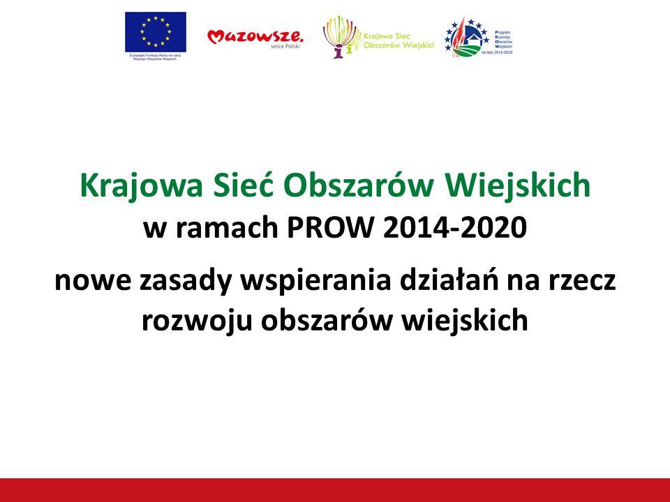 Krajowa Sieć Obszarów Wiejskich w ramach PROW 2014-2020 nowe zasady wspierania działań na rzecz rozwoju obszarów wiejskich