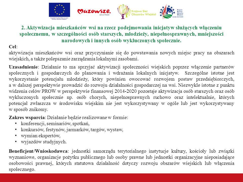2. Aktywizacja mieszkańców wsi na rzecz podejmowania inicjatyw służących włączeniu społecznemu, w szczególności osób starszych, młodzieży, niepełnospr