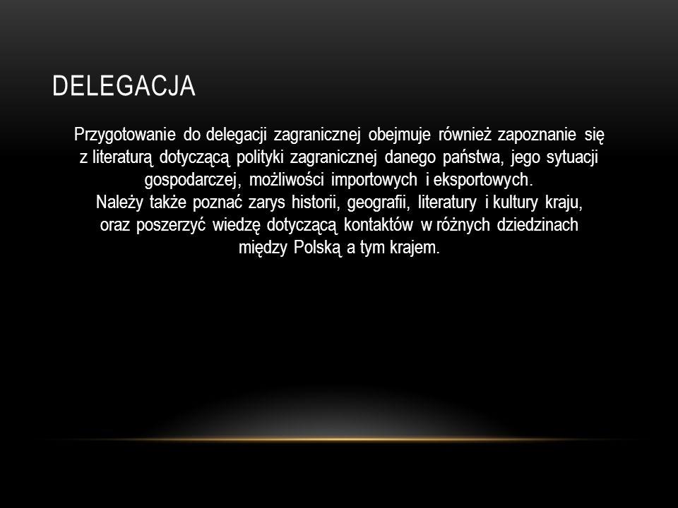 PRACODAWCA OKREŚLA NASTĘPUJĄCE DANE DOTYCZĄCE DELEGACJI: Którego pracownika należy delegować Miejsce i czas delegacji Cele delegacji- wyznaczone zadania Środki transportu, rodzaj noclegu itd.