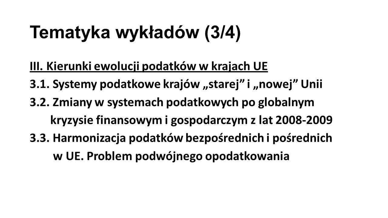 Tematyka wykładów (4/4) IV.System podatkowy w Polsce 4.1.