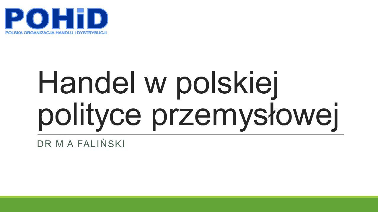Handel w polskiej polityce przemysłowej DR M A FALIŃSKI