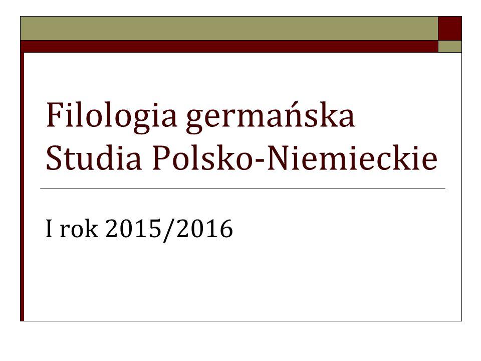 Filologia germańska Studia Polsko-Niemieckie I rok 2015/2016