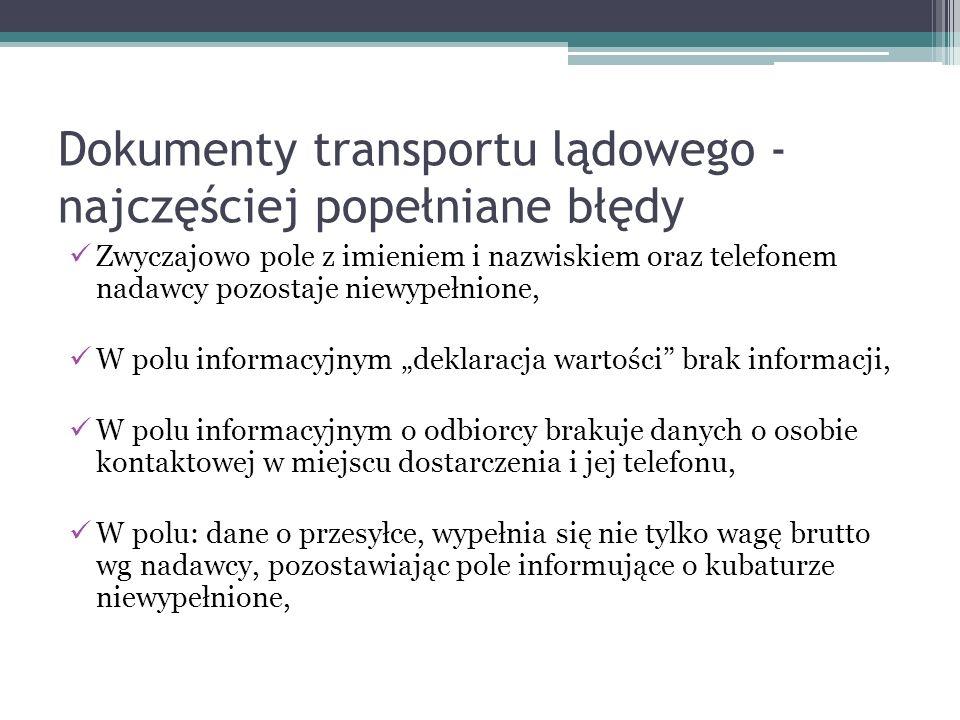Dokumenty transportu lądowego - najczęściej popełniane błędy Zwyczajowo pole z imieniem i nazwiskiem oraz telefonem nadawcy pozostaje niewypełnione, W