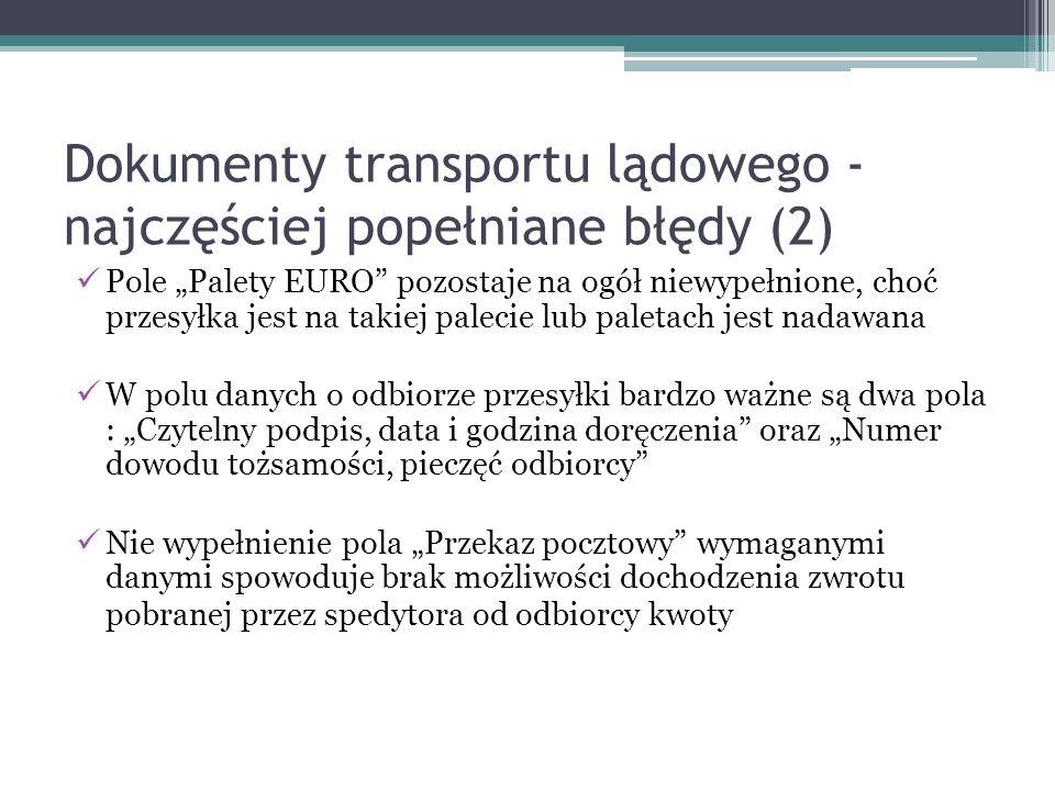 """Dokumenty transportu lądowego - najczęściej popełniane błędy (2) Pole """"Palety EURO"""" pozostaje na ogół niewypełnione, choć przesyłka jest na takiej pal"""