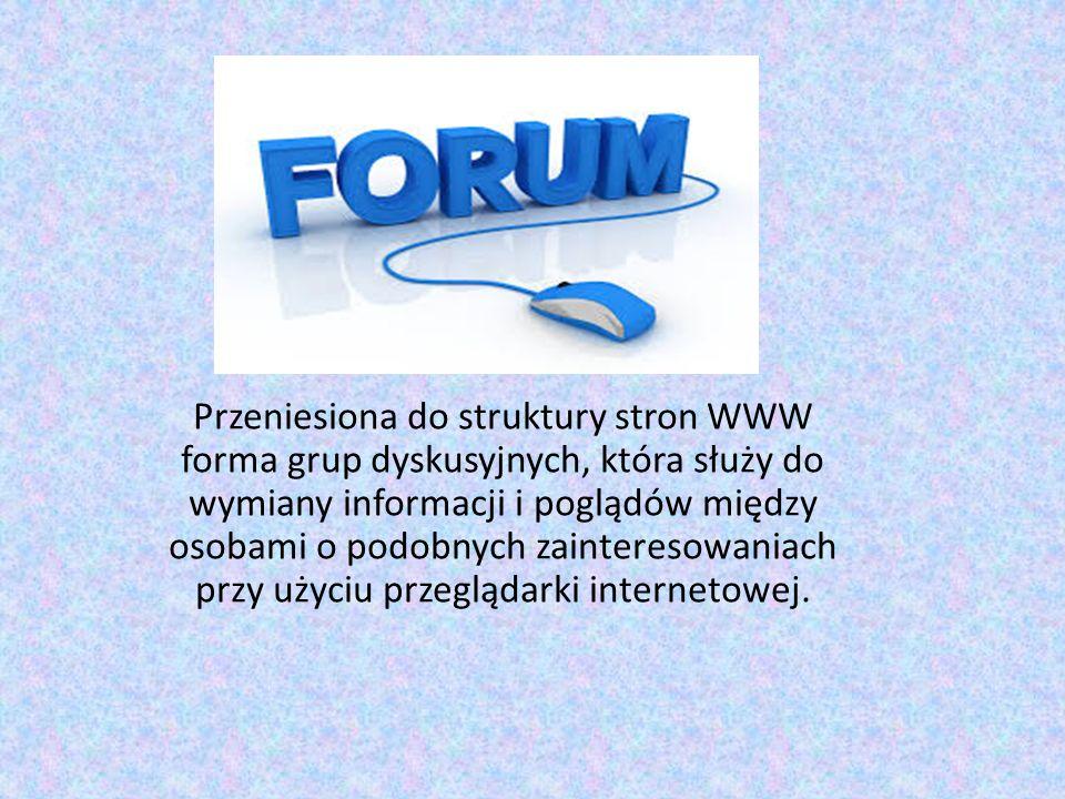 Przeniesiona do struktury stron WWW forma grup dyskusyjnych, która służy do wymiany informacji i poglądów między osobami o podobnych zainteresowaniach przy użyciu przeglądarki internetowej.