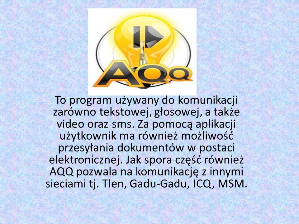 To program używany do komunikacji zarówno tekstowej, głosowej, a także video oraz sms.
