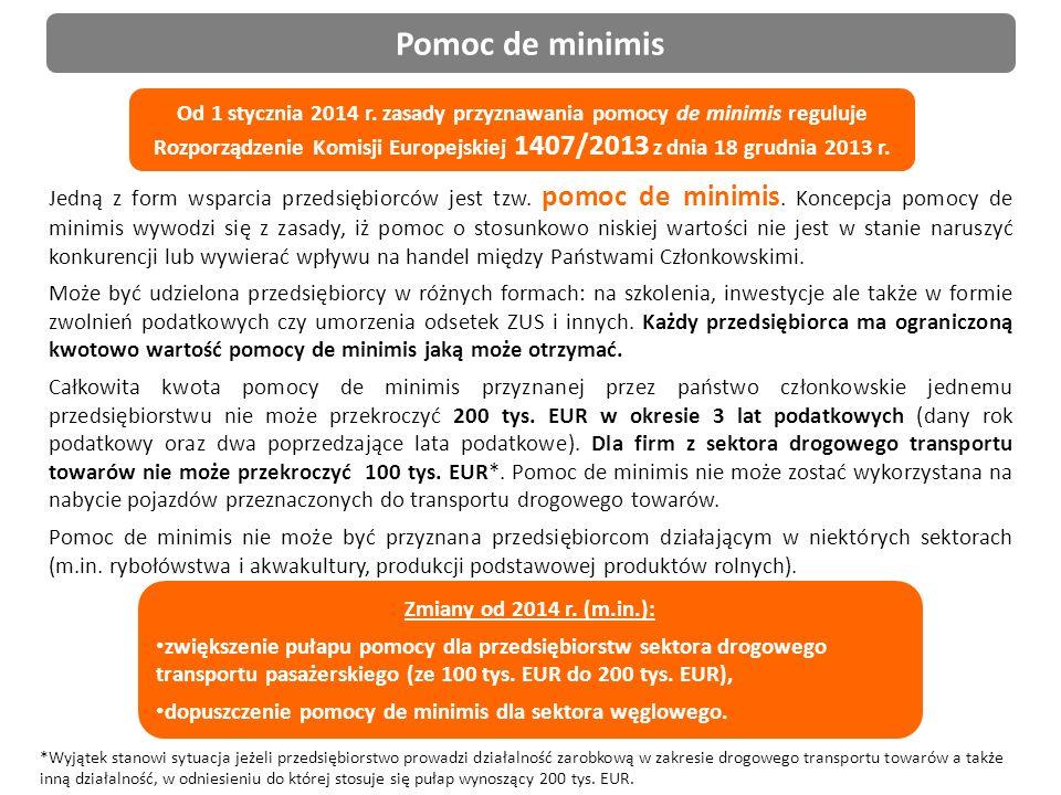 5 Pomoc de minimis Jedną z form wsparcia przedsiębiorców jest tzw.