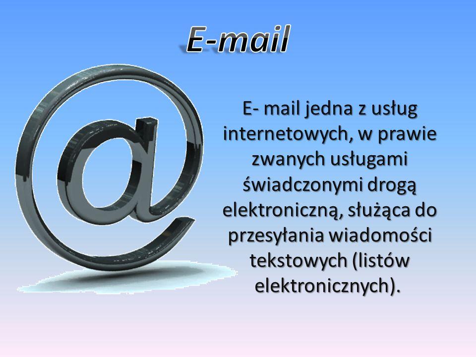 E- mail jedna z usług internetowych, w prawie zwanych usługami świadczonymi drogą elektroniczną, służąca do przesyłania wiadomości tekstowych (listów elektronicznych).