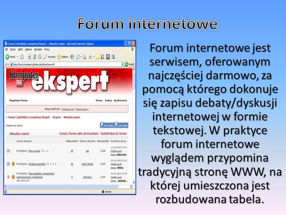 Forum internetowe jest serwisem, oferowanym najczęściej darmowo, za pomocą którego dokonuje się zapisu debaty/dyskusji internetowej w formie tekstowej.