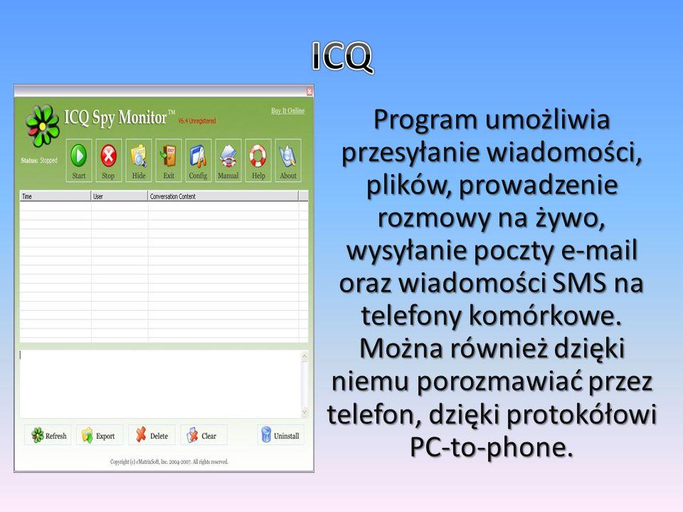 Program umożliwia przesyłanie wiadomości, plików, prowadzenie rozmowy na żywo, wysyłanie poczty e-mail oraz wiadomości SMS na telefony komórkowe.