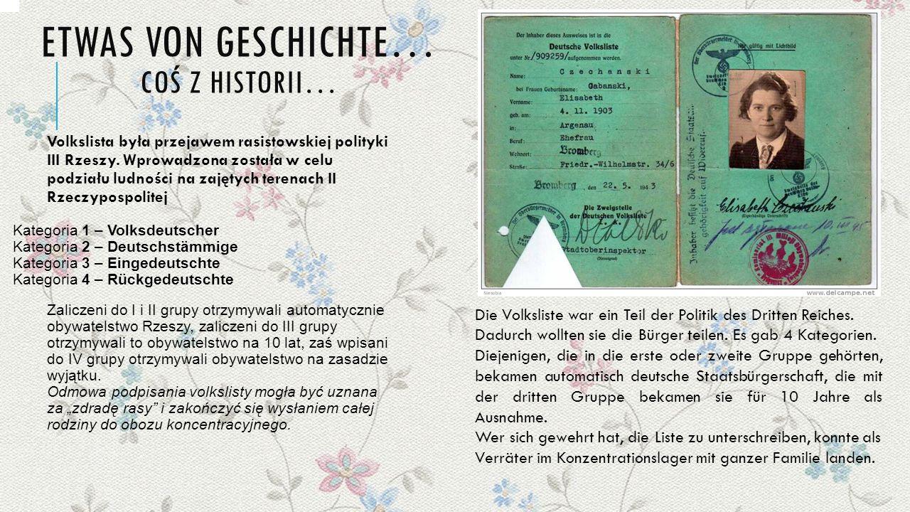 ETWAS VON GESCHICHTE… COŚ Z HISTORII… Volkslista była przejawem rasistowskiej polityki III Rzeszy.