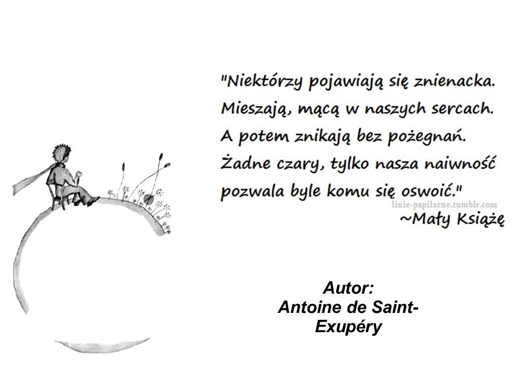 Autor: Antoine de Saint- Exupéry