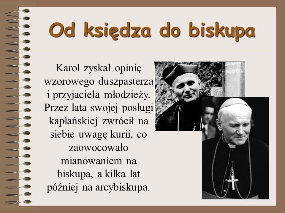 Od księdza do biskupa Karol zyskał opinię wzorowego duszpasterza i przyjaciela młodzieży.