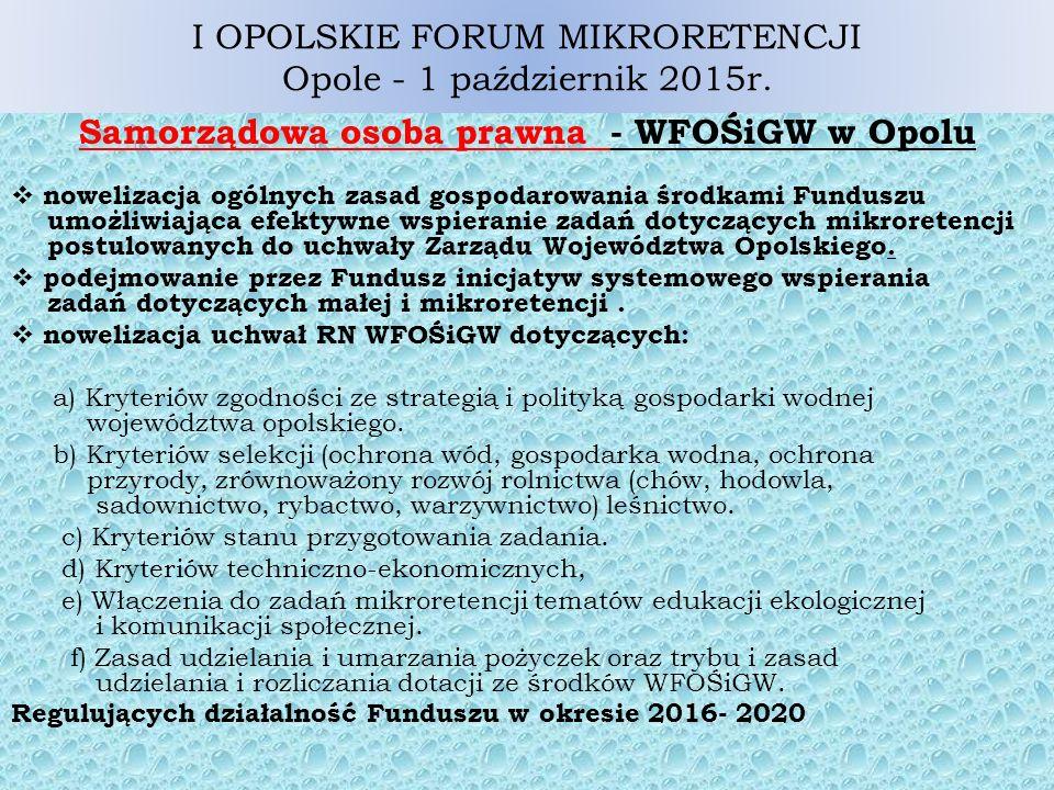 I OPOLSKIE FORUM MIKRORETENCJI Opole - 1 październik 2015r.
