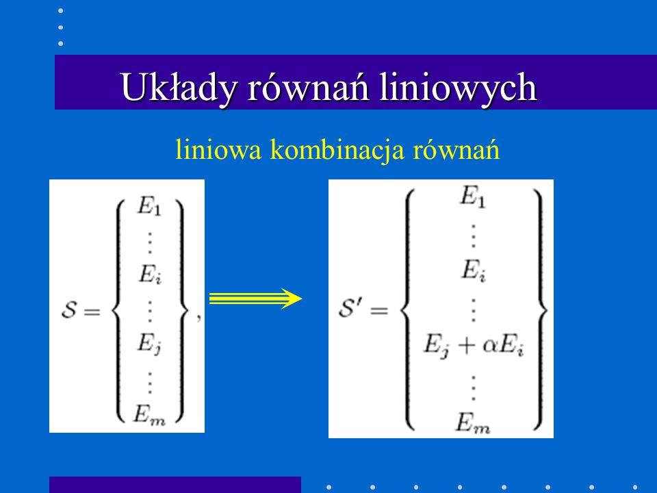 Układy równań liniowych liniowa kombinacja równań