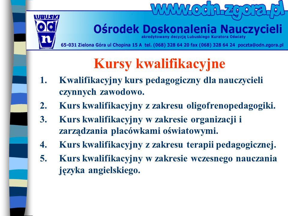 Kursy kwalifikacyjne 1. Kwalifikacyjny kurs pedagogiczny dla nauczycieli czynnych zawodowo.