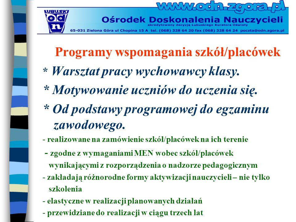 Programy wspomagania szkół/placówek * Warsztat pracy wychowawcy klasy.