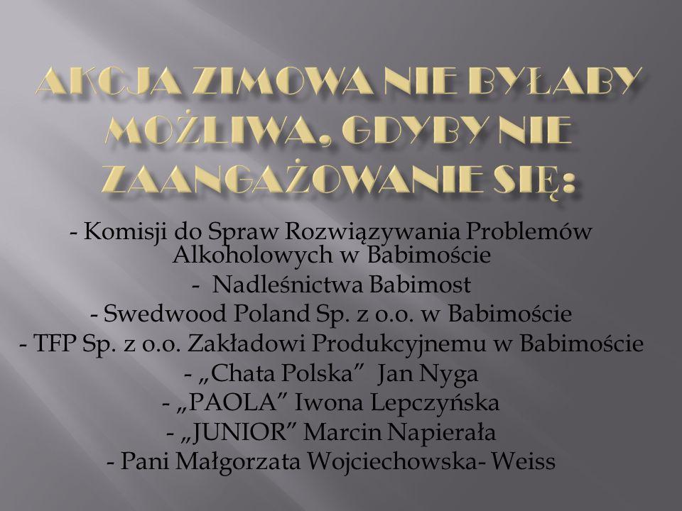- Komisji do Spraw Rozwiązywania Problemów Alkoholowych w Babimoście - Nadleśnictwa Babimost - Swedwood Poland Sp.