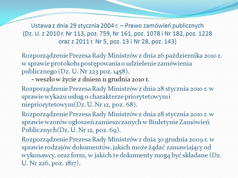Ustawa z dnia 29 stycznia 2004 r. – Prawo zamówień publicznych (Dz. U. z 2010 r. Nr 113, poz. 759, Nr 161, poz. 1078 i Nr 182, poz. 1228 oraz z 2011 r