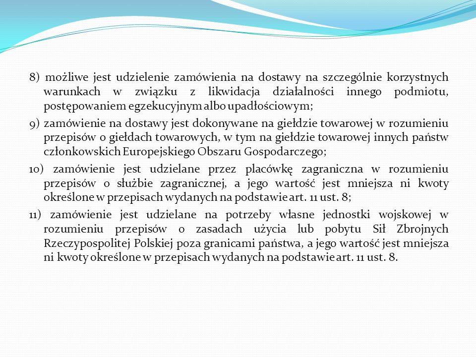 8) możliwe jest udzielenie zamówienia na dostawy na szczególnie korzystnych warunkach w związku z likwidacja działalności innego podmiotu, postępowani