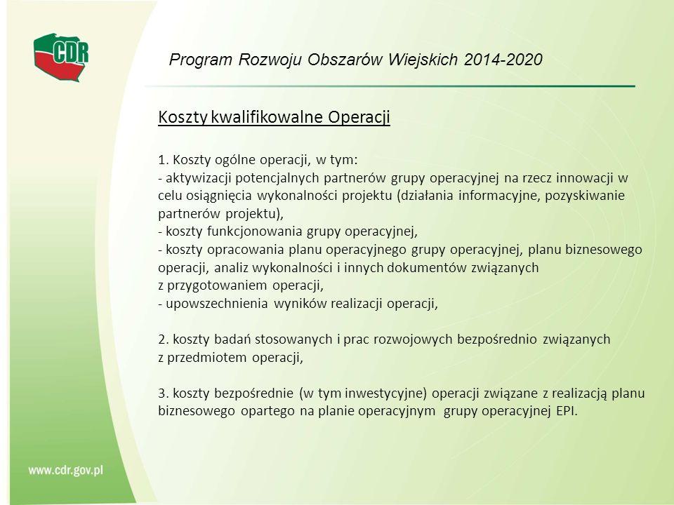 Program Rozwoju Obszarów Wiejskich 2014-2020 Koszty kwalifikowalne Operacji 1.