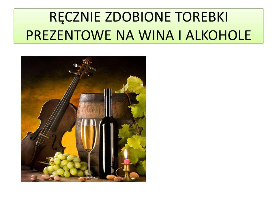 RĘCZNIE ZDOBIONE TOREBKI PREZENTOWE NA WINA I ALKOHOLE