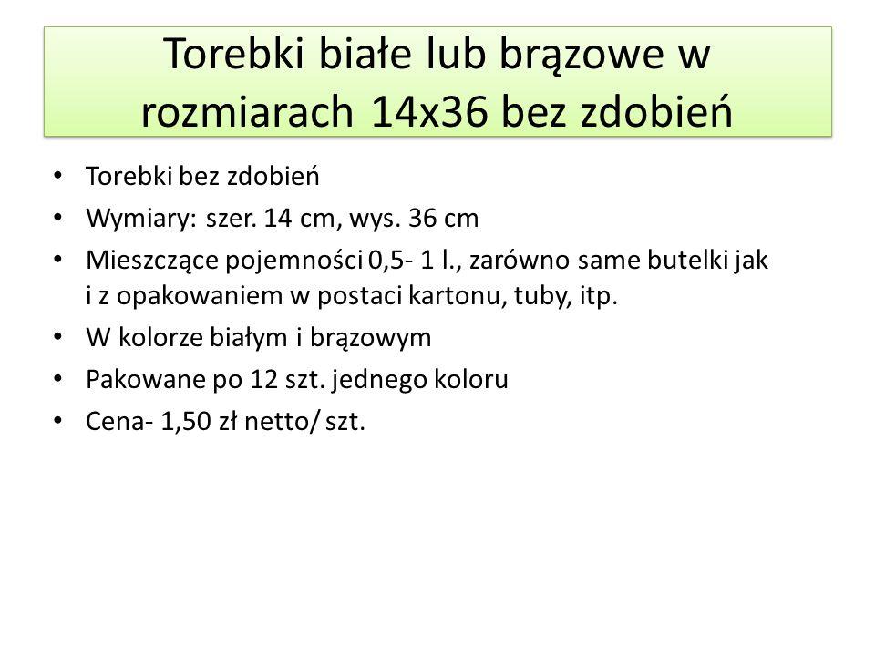 Torebki białe lub brązowe w rozmiarach 14x36 bez zdobień Torebki bez zdobień Wymiary: szer. 14 cm, wys. 36 cm Mieszczące pojemności 0,5- 1 l., zarówno