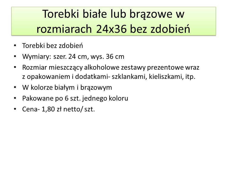 Torebki białe lub brązowe w rozmiarach 24x36 bez zdobień Torebki bez zdobień Wymiary: szer. 24 cm, wys. 36 cm Rozmiar mieszczący alkoholowe zestawy pr