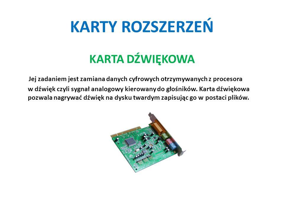 KARTY ROZSZERZEŃ KARTA DŹWIĘKOWA Jej zadaniem jest zamiana danych cyfrowych otrzymywanych z procesora w dźwięk czyli sygnał analogowy kierowany do głośników.