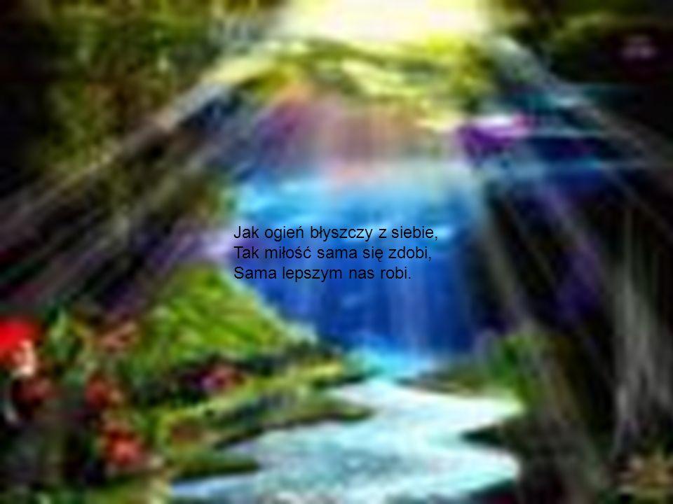 Prawdziwa miłość nie podlega zmianie, Żadnym się brakiem nigdy nie zniechęci, W zaćmieniu szczęścia wierna nam zostanie, W zawodach życia boleść nam uświęci