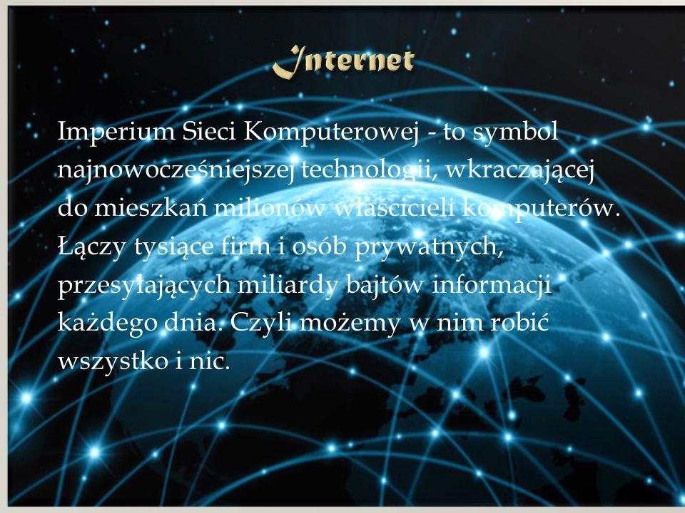 Imperium Sieci Komputerowej - to symbol najnowocześniejszej technologii, wkraczającej do mieszkań milionów właścicieli komputerów.