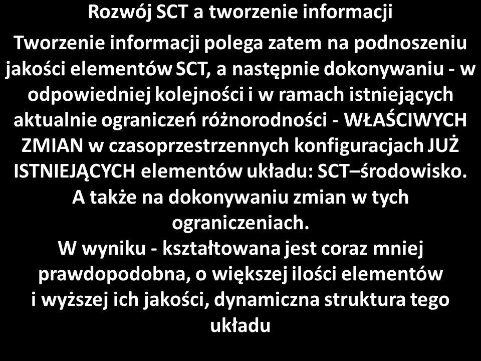 Dwa podsystemy homeostatu SCT (Laszlo): 1. – progresywny; 2. – konserwatywny.