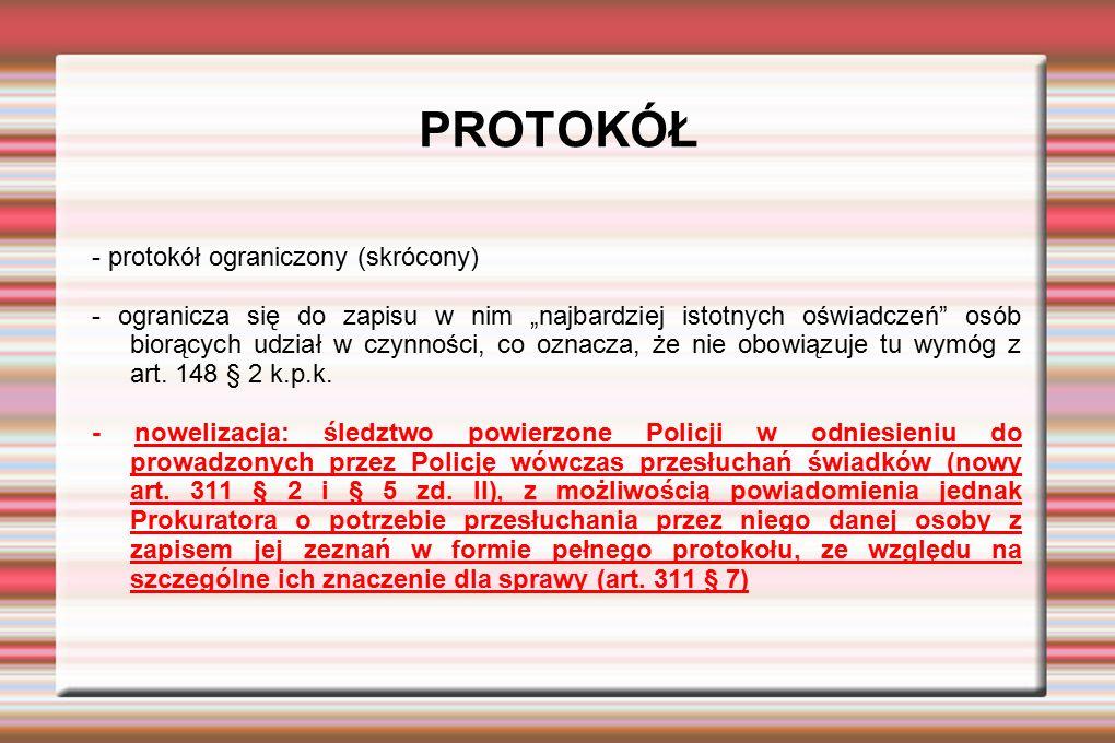 """PROTOKÓŁ - protokół ograniczony (skrócony) - ogranicza się do zapisu w nim """"najbardziej istotnych oświadczeń"""" osób biorących udział w czynności, co oz"""