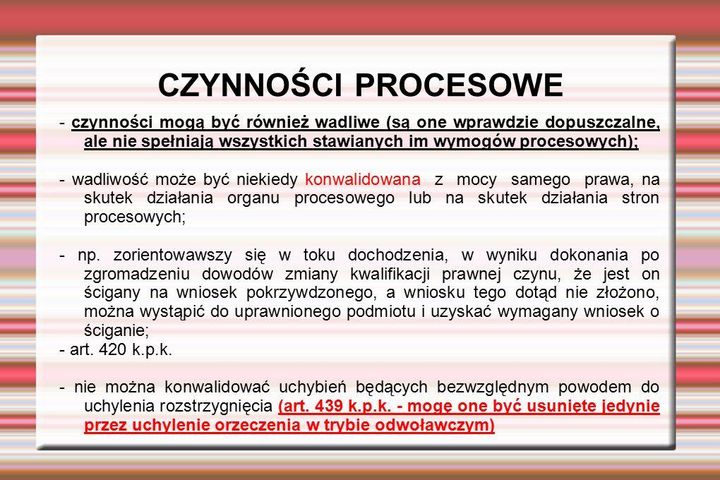 INNE SPOSOBY DOKUMENTOWANIA CZYNNOŚCI PROCESOWYCH - stenogram - zapis obrazu i dźwięku (nowelizacja 13 czerwiec 2013 r.) - notatka urzędowa (kiedy nie jest wymagany protokół oraz przy czynnościach operacyjnych prowadzonych w toku postępowania przygotowawczego, a mających na celu uzyskanie danych pozwalających podjąć określone kroki procesowe (inwigilacja, obserwacja, rozpytanie) - jeżeli notatka jest utrwaleniem czynności procesowej niewymagającej protokołu może być odczytana na rozprawie jako dokument urzędowy złożony w danej sprawie w rozumieniu art.