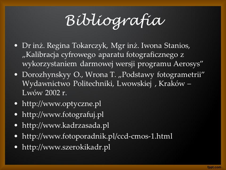 """Bibliografia Dr inż. Regina Tokarczyk, Mgr inż. Iwona Stanios, """"Kalibracja cyfrowego aparatu fotograficznego z wykorzystaniem darmowej wersji programu"""