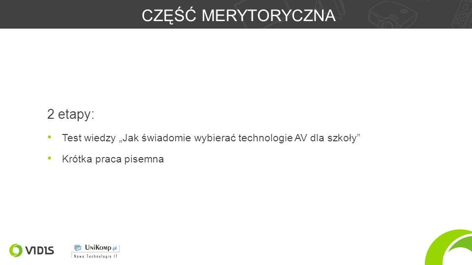 """CZĘŚĆ MERYTORYCZNA 2 etapy: Test wiedzy """"Jak świadomie wybierać technologie AV dla szkoły Krótka praca pisemna"""