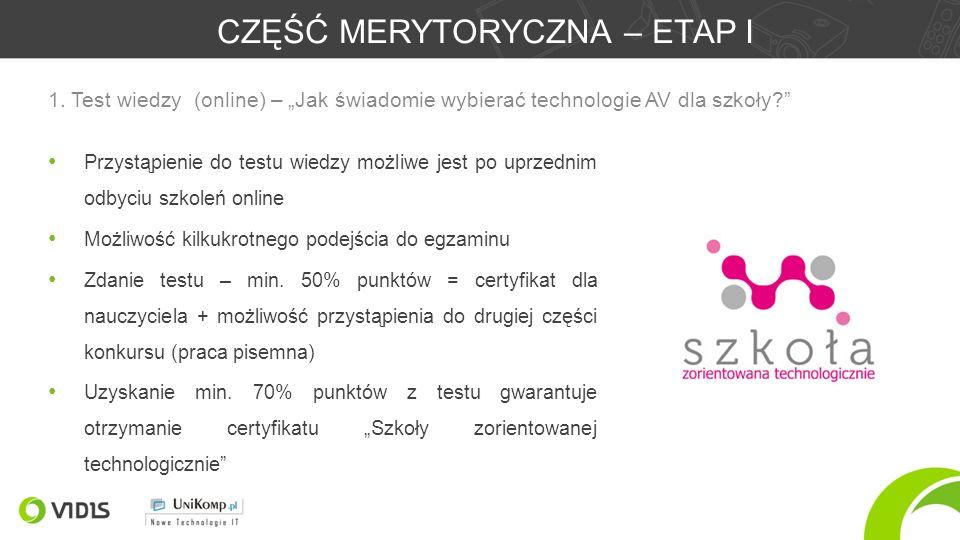 CZĘŚĆ MERYTORYCZNA – ETAP I Przystąpienie do testu wiedzy możliwe jest po uprzednim odbyciu szkoleń online Możliwość kilkukrotnego podejścia do egzaminu Zdanie testu – min.