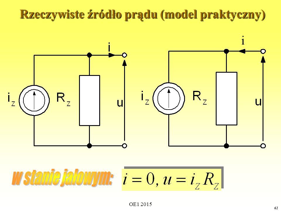 OE1 2015 61 Rzeczywiste źródło prądu (model praktyczny) Rzeczywiste źródło prądu (model praktyczny) i